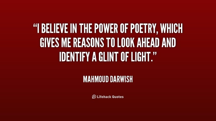 761403452-quote-mahmoud-darwish-i-believe-in-the-power-of-poetry-246891