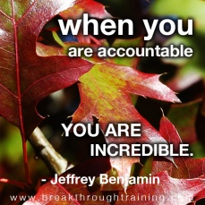 when-you-are-accountable-you-are-incredible-jeff-benjamin-quotes