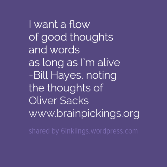 I want a flow of good thoughts and words as long as I_m alive
